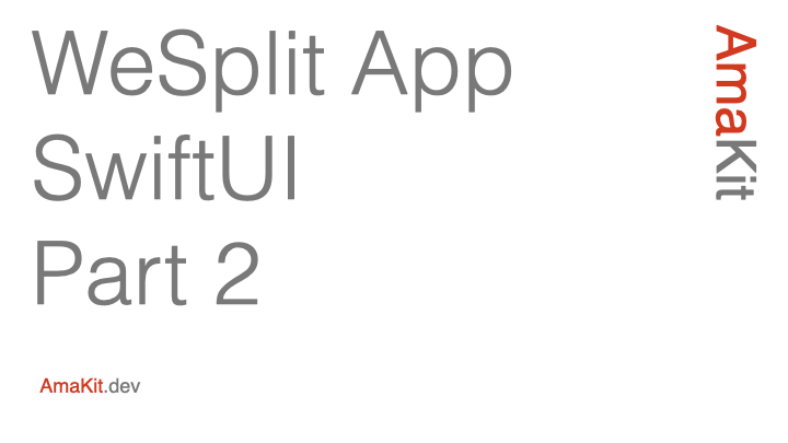WeSplit App SwiftUI Part 2